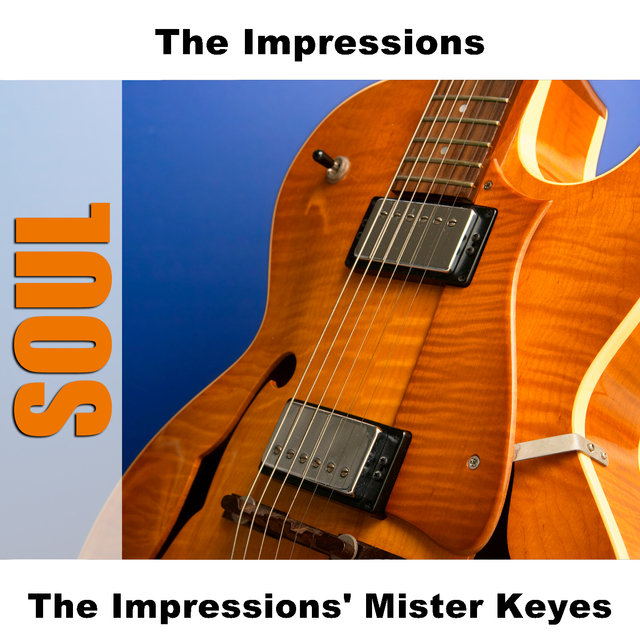 The Impressions' Mister Keyes