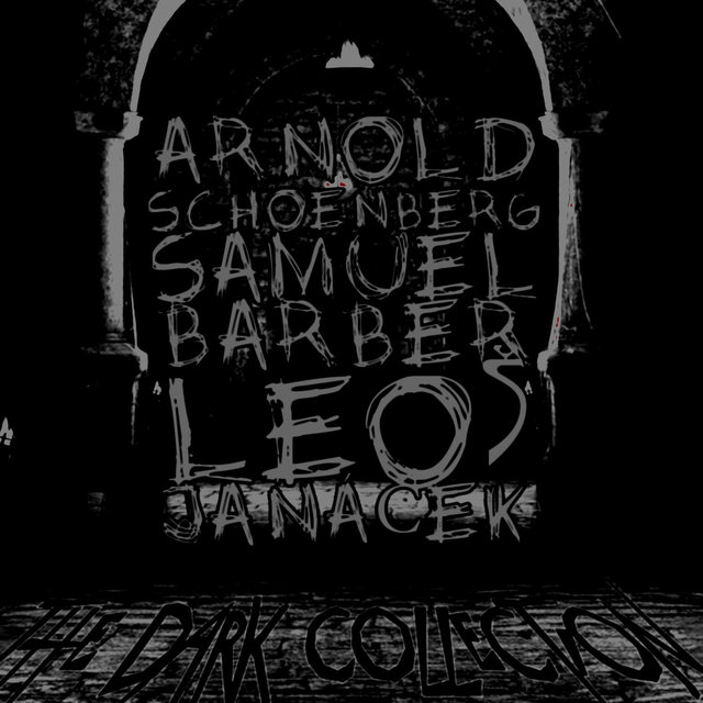 Arnold Schoenberg, Samuel Barber, Leoš Janáček: The Dark Collection