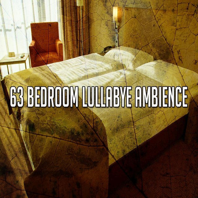 63 Bedroom Lullabye Ambience