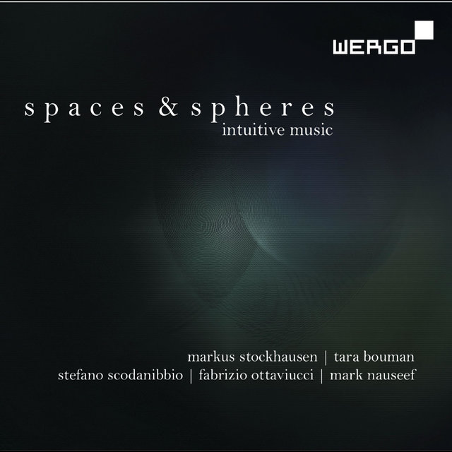 Stockhausen, Bouman, Scodanibbio, Nauseef & Ottaviucci: Spaces & Spheres - Intuitive Music