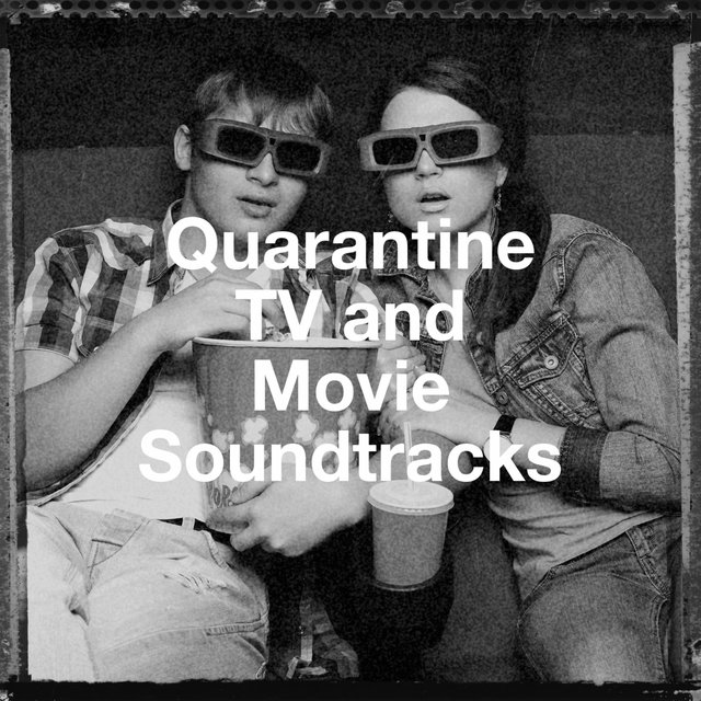 Quarantine Tv and Movie Soundtracks