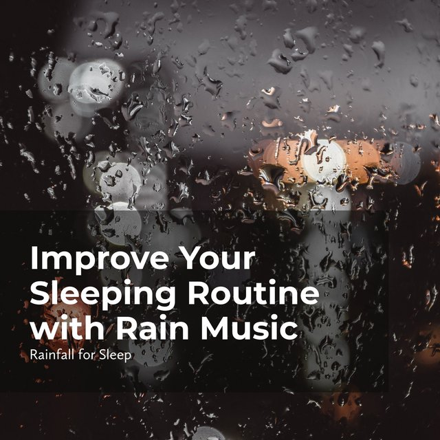 Improve Your Sleeping Routine with Rain Music