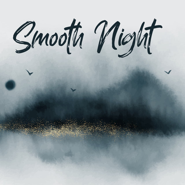 Smooth Night – Jazz Music 2020, Easy Listening, Calming Songs to Rest, Deep Relaxation