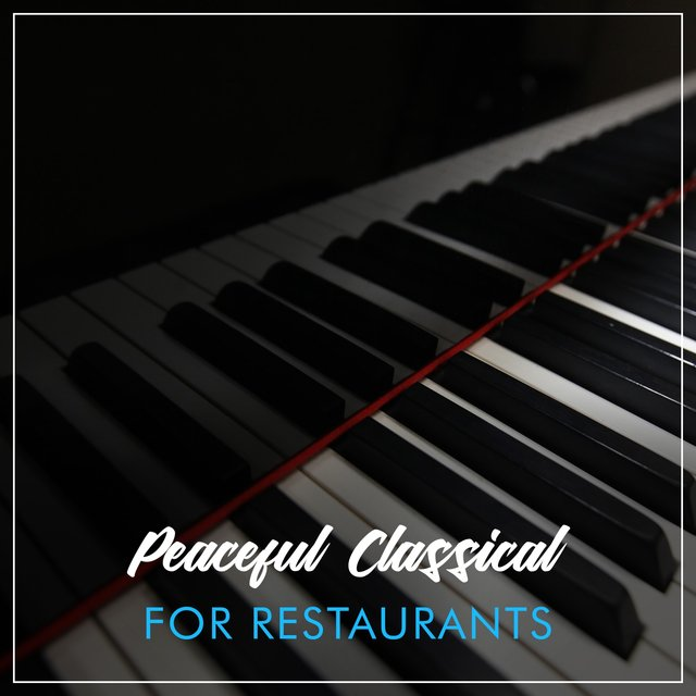Peaceful Classical Piano for Restaurants