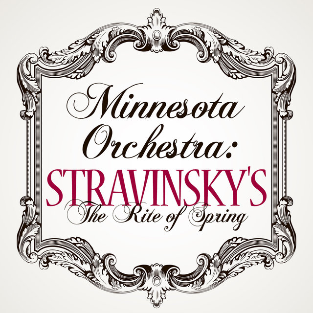 Minnesota Orchestra: Stravinsky's The Rite of Spring