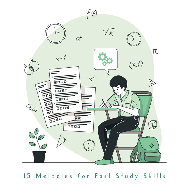 15 Melodies for Fast Study Skills - Collection of New Age Music That Improves Concentration and Makes Learning Fun