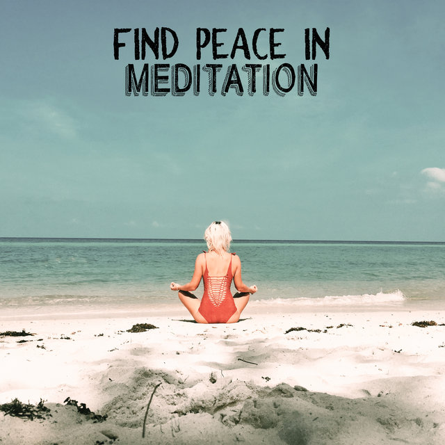 Find Peace in Meditation – New Age Mantra Therapy Music, Think Positive, Third Eye, Chakras Energy, Ambient Streams, Open Heart, Spiritual