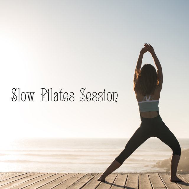 Slow Pilates Session – Stretching Exercises Music Background