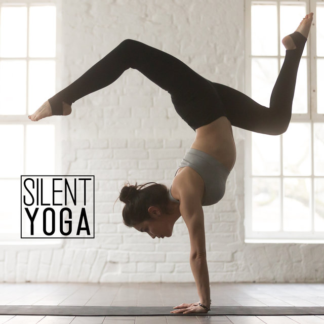 Silent Yoga – Deep Concentration, Healing Therapy Music, Peace, Positive Energy, Meditation Music Zone, Chakra, Zen Relaxation
