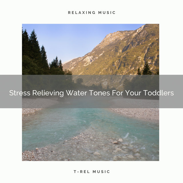 Stress Relieving Water Tones For Your Toddlers