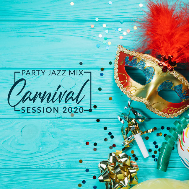 Party Jazz Mix: Carnival Session 2020