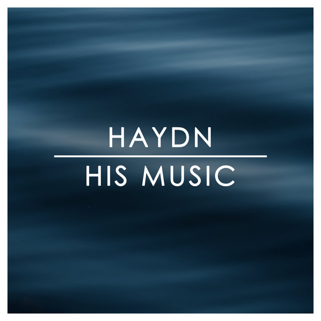 Haydn His Music