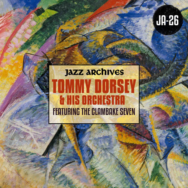 Jazz Archives Presents: The Tommy Dorsey Orchestra featuring The Clambake Seven