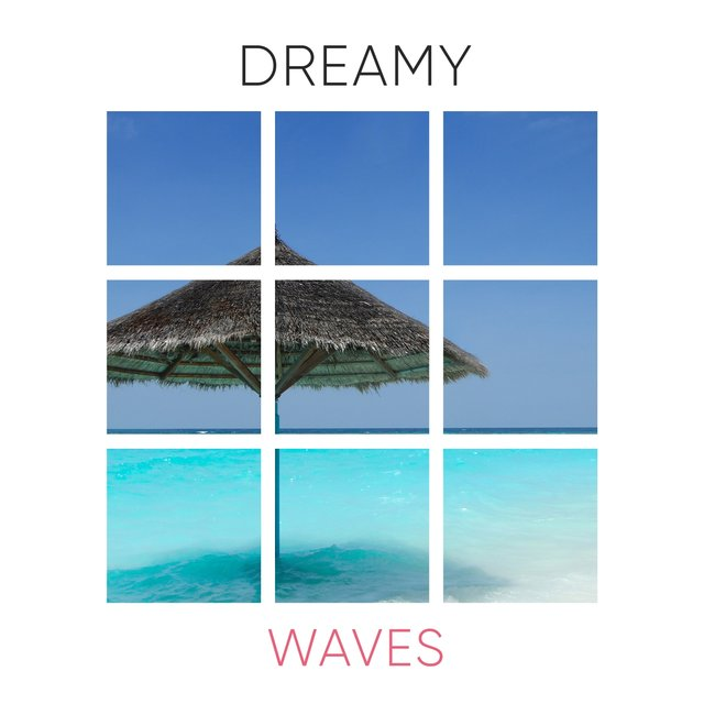 # 1 Album: Dreamy Waves