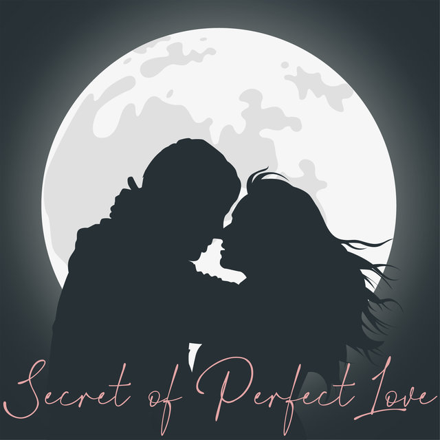 Secret of Perfect Love – Romantic Jazz Music Background for Date, Couple, Kissing in the Rain, Dinner, Anniversary, Passion