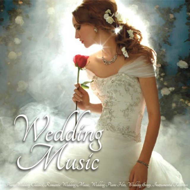Wedding Music - Piano Wedding Classics, Romantic Wedding Music, Wedding Piano Hits, Wedding Songs, Instrumental Favorites