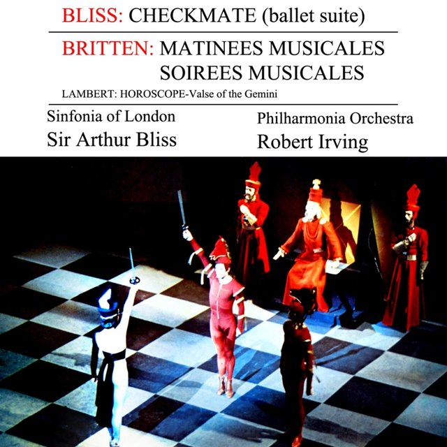 Bliss: Checkmate - Britten: Matinees & Soirees Musicales - Lambert: Horoscope; Valse of Gemini