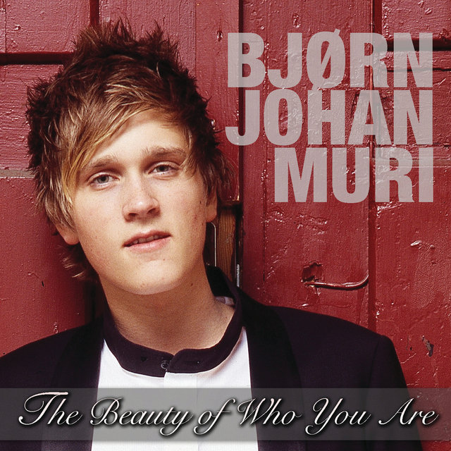 Bjørn Johan Muri / The Beauty Of Who You Are