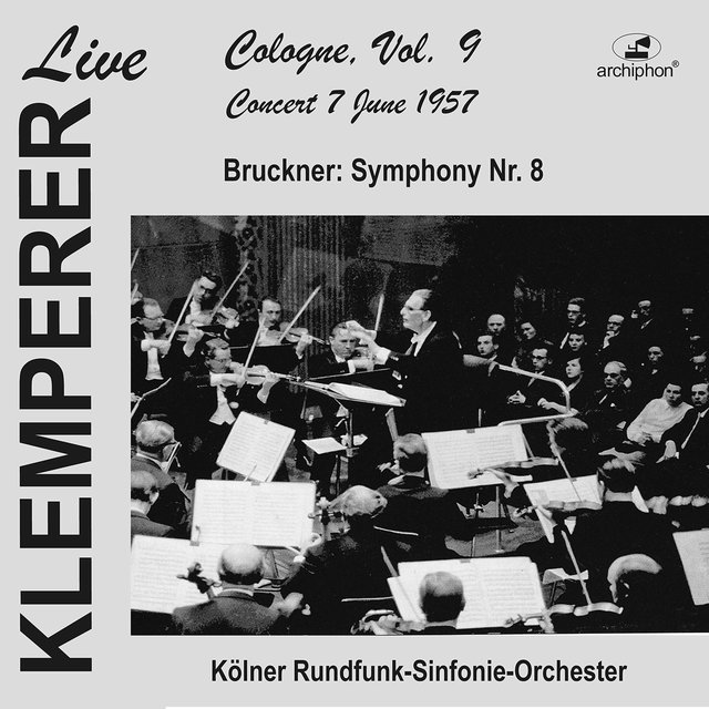 Klemperer Live: Cologne  Vol. 9 – Concert 7 June 1957 (Live Historical Recording)