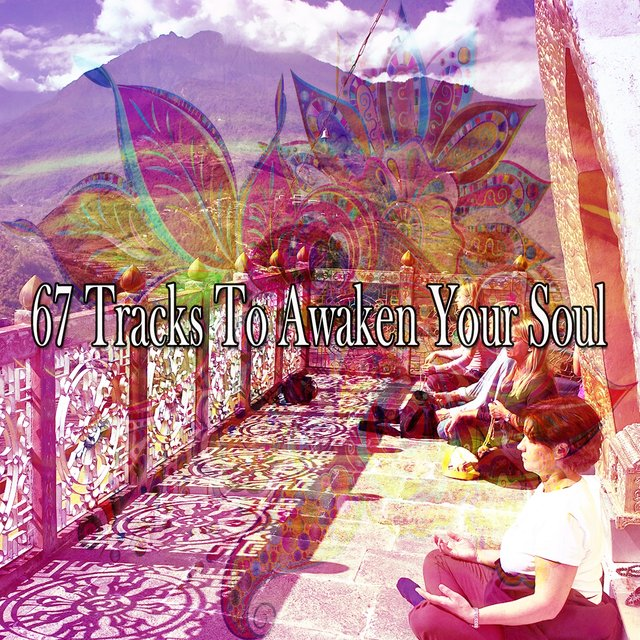 67 Tracks to Awaken Your Soul