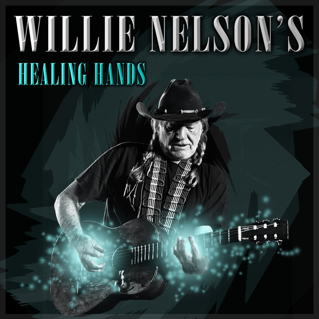 Willie Nelson's Healing Hands