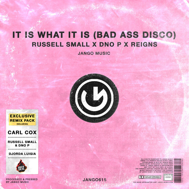 It Is What It Is (Bad Ass Disco) Remixes
