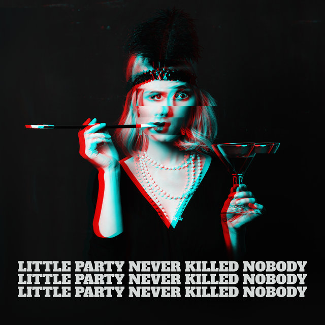 Little Party Never Killed Nobody: Chillout Party Hits Straight from Ibiza