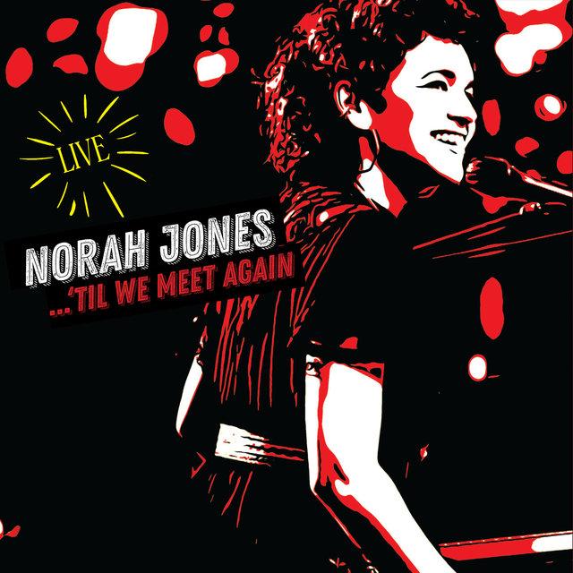 Cover art for album 'Til We Meet Again (Live) by Norah Jones