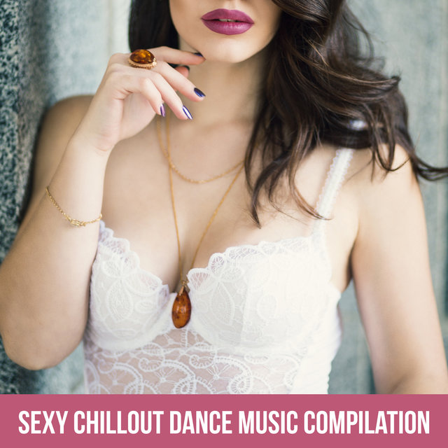 Sexy Chillout Dance Music Compilation