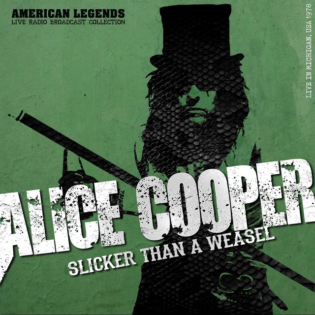 ALICE COOPER - SLICKER THAN A WEASEL