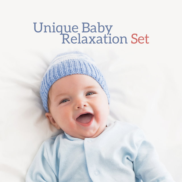 Unique Baby Relaxation Set – 15 Ambient Songs to Relax, Unwind and Put the Baby to Sleep