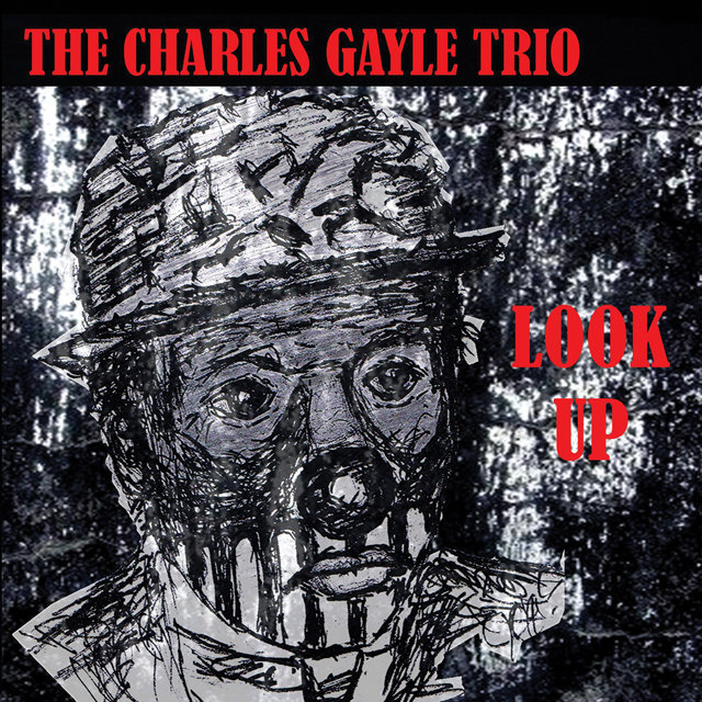 The Charles Gayle Trio: Look Up