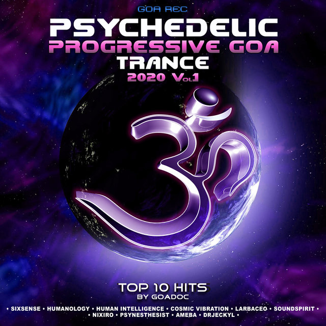 Psychedelic Progressive Goa Trance: 2020 Top 10 Hits by GoaDoc, Vol. 1