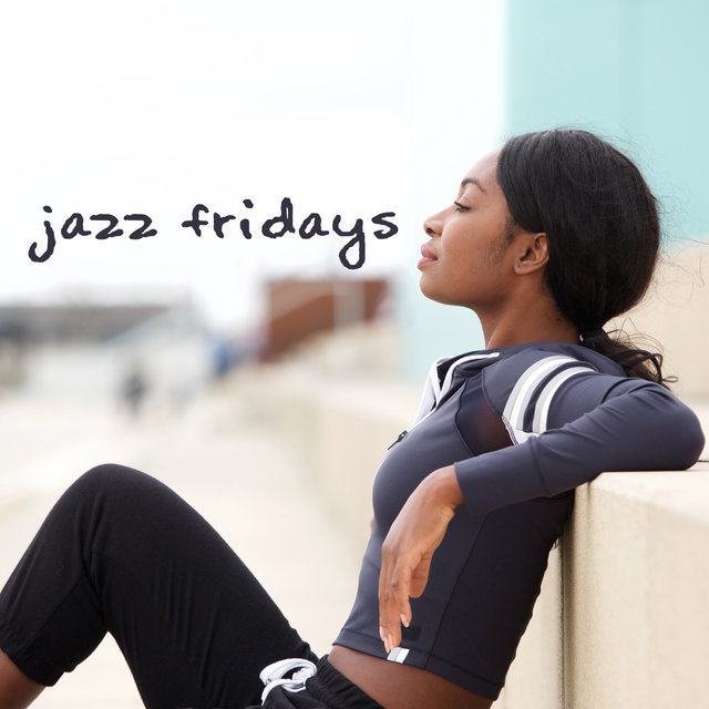 Jazz Fridays: Collection of Relaxing Jazz Sounds for A Weekend Off from Work