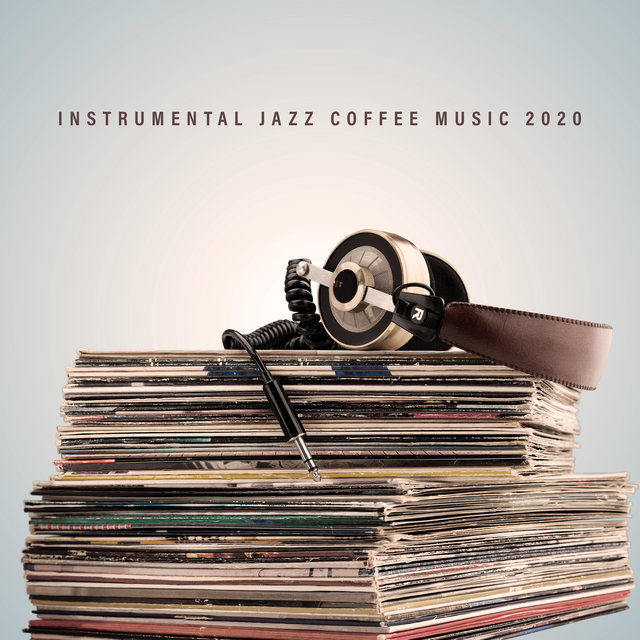Instrumental Jazz Coffee Music 2020