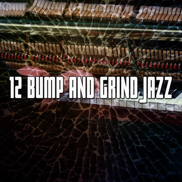 12 Bump and Grind Jazz