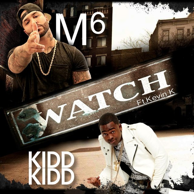 Watch (feat. Kidd Kidd & Kevin K)