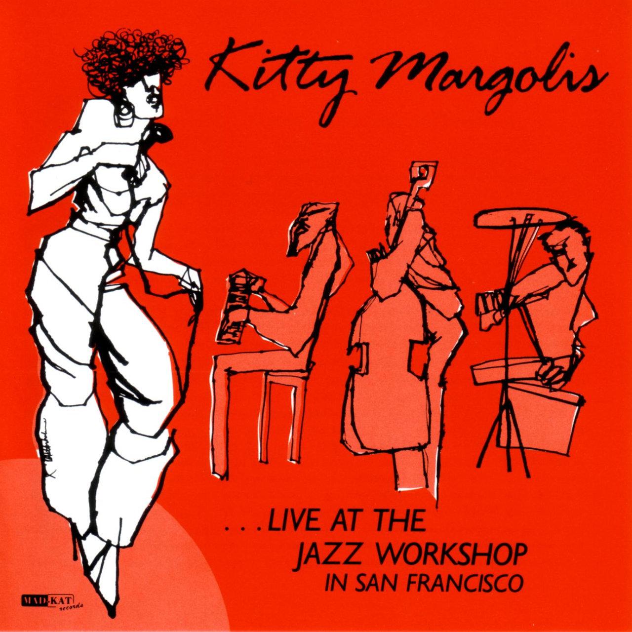 live at the jazz workshop in san francisco kitty margolis tidal
