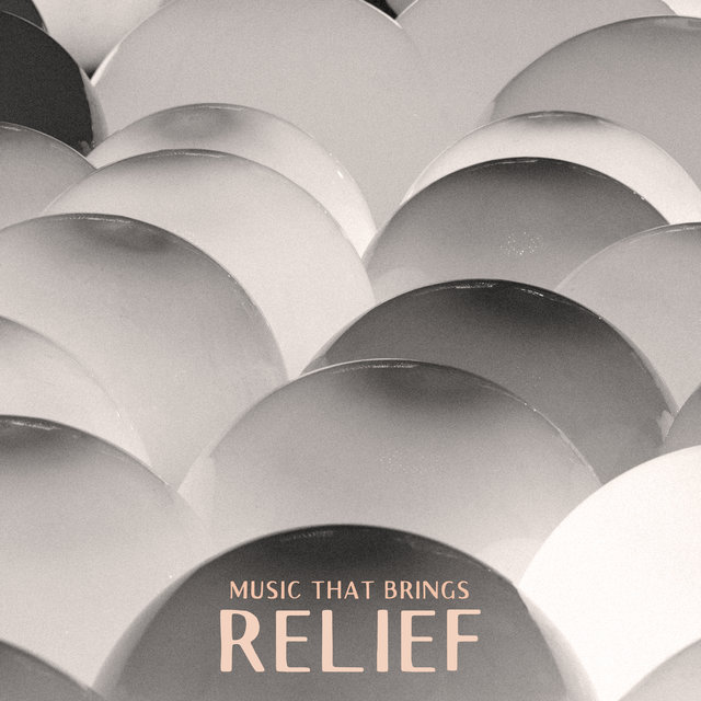 Music That Brings Relief: Deeply Relaxing Sounds Reducing Stress and Tension
