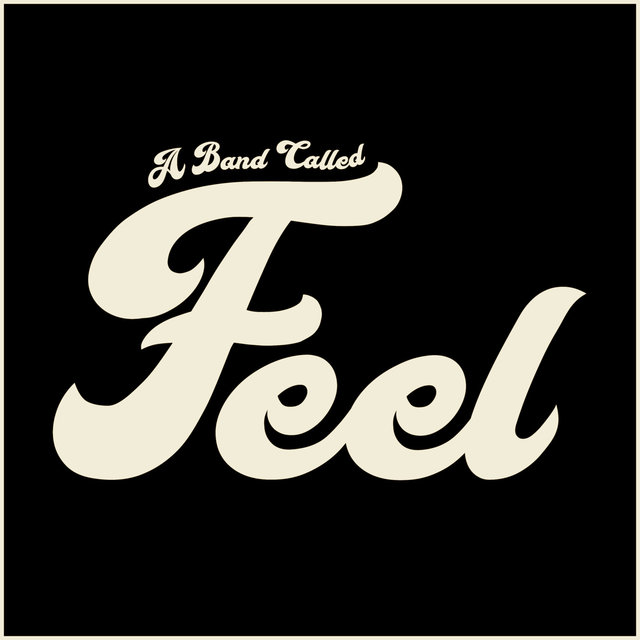 A Band Called Feel