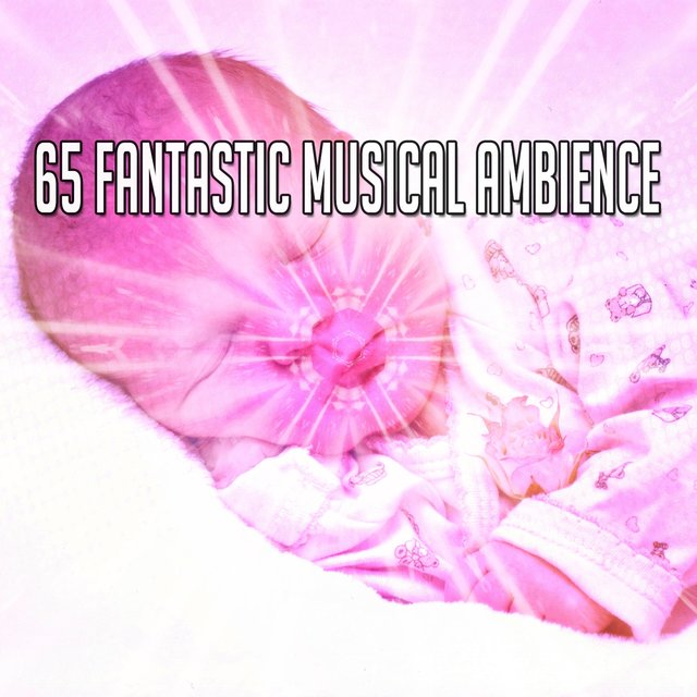 65 Fantastic Musical Ambience