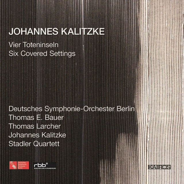 Johannes Kalitzke: 4 Toteninseln & 6 Covered Settings