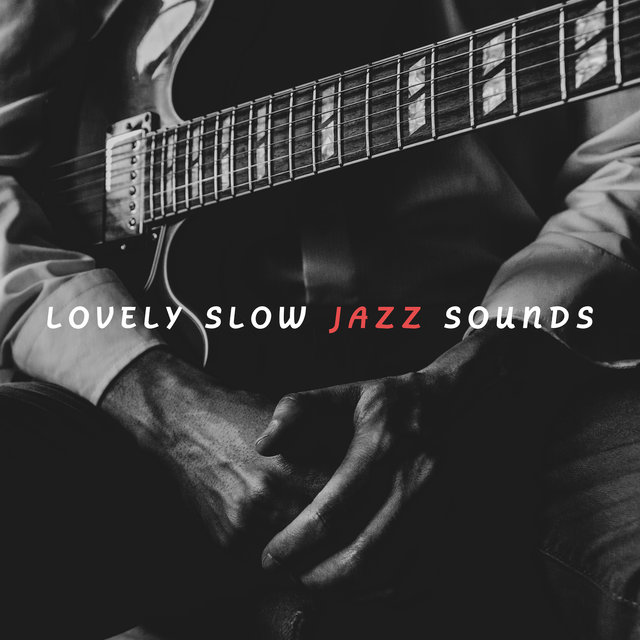 Lovely Slow Jazz Sounds: Smooth Jazz Instrumental Music 2019, Perfect Tracks for Total Relaxation After Work, Calming Your Nerves, Stress Relief, Full Night Rest