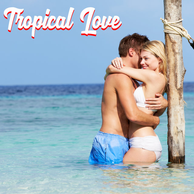 Tropical Love – Romantic Smooth Relaxing Jazz Collection 2020