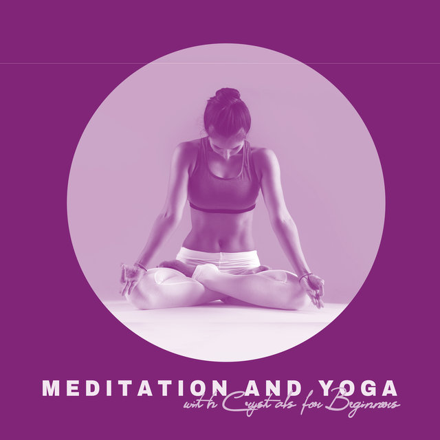 Meditation and Yoga with Crystals for Beginners