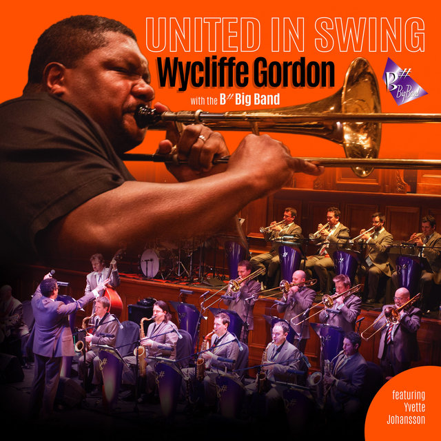 United In Swing - Wycliffe Gordon with the B# Big Band