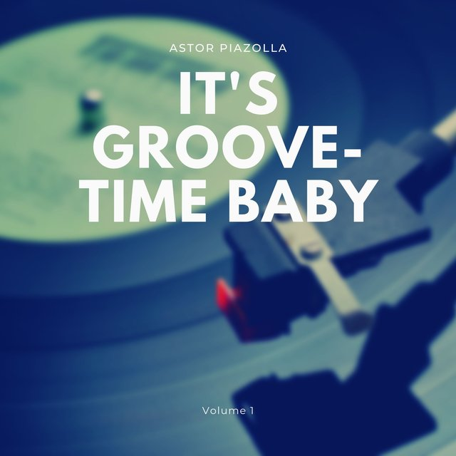 It's Groove-Time Baby, Vol. 1