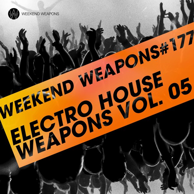 Electro House Weapons Volume 5