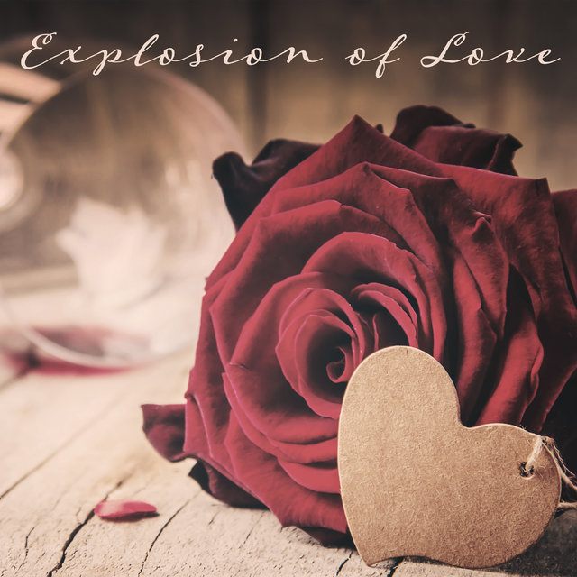 Explosion of Love – Valentine's Day 2021, Romantic Dinner, Valentine Mood, Sensual Rest