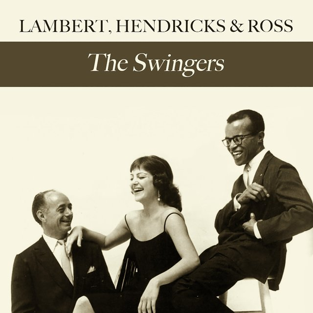 Lambert, Hendricks & Ross: The Swingers